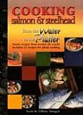 Cooking Salmon & Steelhead: From Water to the Platter