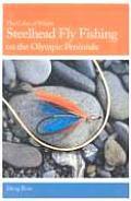 Steelhead Fly Fishing on the Olympic Pen