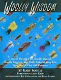 Woolly Wisdom How to Tie & Fish Woolly Worms Woolly Buggers & Their Fish Catching Kin Tying Recipes for 400 Patterns