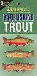 Here's How To... Bait-Fishing for Trout (Here's How To...)