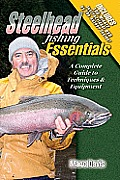Steelhead Fishing Essentials: A Complete Guide to Techniques & Equipment