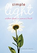 Simple Light: Wisdom from a Woman's Heart