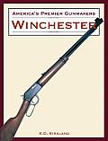 America's Premier Gunmakers: Winchester