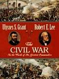 Civil War In the Words of Its Greatest Commanders