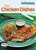 Best Chicken Dishes: Delicious Soups, Roasts, Stir-Fries & Skillet Meals (Good Housekeeping Cookbooks)
