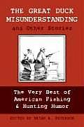 Great Duck Misunderstanding & Other Stories The Very Best of American Fishing & Hunting Humor