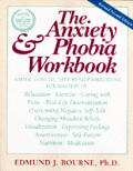 Anxiety & Phobia Workbook 2nd Edition