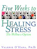5 Weeks to Healing Stress: The Wellness Option Cover