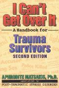 I Cant Get Over It 2ND Edition Handbook for Trauma S