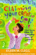 Claiming Your Creative Self: True Stories from the Everyday Lives of Women Cover