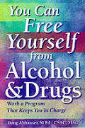 You Can Free Yourself From Alcohol & Dru