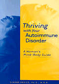 Thriving with Your Autoimmune Disorder: A Woman's Mind-Body Guide