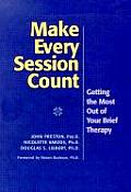 Make Every Session Count: Getting the Most Out of Your Brief Therapy