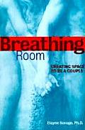 Breathing Room Creating Space To Be A Co