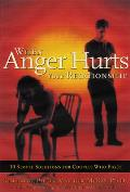 When Anger Hurts Your Relationship: A Memoir of Secrets, Self-Harm, and Survival