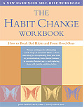 Habit Change Workbook How To Break Bad H