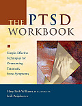 The Ptsd Workbook: Simple, Effective Techniques for Overcoming Traumatic Stress Symptoms Cover