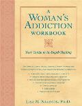A Woman's Addiction Workbook