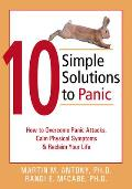 10 Simple Solutions to Panic How to Overcome Panic Attacks Calm Physical Symptoms & Reclaim Your Life