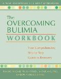 The Overcoming Bulimia Workbook: Your Comprehensive, Step-By-Step Guide to Recovery (New Harbinger Self-Help Workbook) Cover
