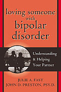 Loving Someone with Bipolar Disorder: Understanding & Helping Your Partner Cover