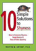 10 Simple Solutions to Shyness How to Overcome Shyness Social Anxiety & Fear of Public Speaking
