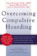Overcoming Compulsive Hoarding Why You Save & How You Can Stop