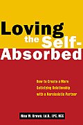 Loving The Self Absorbed How To Create A
