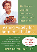 Eating Wisely for Hormonal Balance The Womans Guide to Good Health High Energy & Ideal Weight