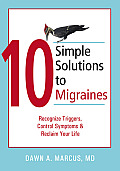 10 Simple Solutions to Migraines Recognize Triggers Control Symptoms & Reclaim Your Life