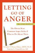 Letting Go of Anger The Eleven Most Common Anger Styles & What to Do about Them