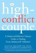 High Conflict Couple A Dialectical Behavior Therapy Guide to Finding Peace Intimacy & Validation