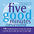 Five Good Minutes in the Evening: 100 Mindful Practices to Help You Unwind from the Day & Make the Most of Your Night (Five Good Minutes) Cover