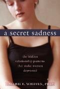 A Secret Sadness: The Hidden...