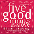 Five Good Minutes with the One You Love: 100 Mindful Practices to Deepen and Renew Your Love Every Day (Five Good Minutes                                                                                Cover