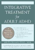 Integrative Treatment for Adult ADHD: A Practical, Easy-To-Use Guide for Clinicians (Professional)