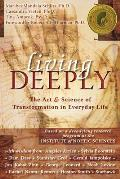Living Deeply The Art & Science of Transformation in Everyday Life