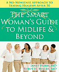The Smart Woman's Guide to Midlife & Beyond: A No-Nonsense Approach to Staying Healthy After 50