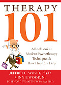 Therapy 101 A Brief Look at Modern Psychotherapy Techniques & How They Can Help