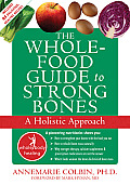 Whole Food Guide to Strong Bones A Holistic Approach