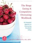 The Binge Eating & Compulsive Overeating Workbook: An Integrated Approach to Overcoming Disordered Eating (New Harbinger Self-Help Workbook) Cover