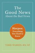 Good News about the Bad News Herpes Everything You Need to Know