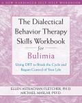 Dialetical Behavior Therapy Skills Workbook for Bulimia: Using Dbt to Break the Cycle and Regain Control of Your Life (10 Simple Solutions) Cover