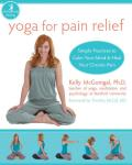 Yoga for Pain Relief: Simple Practices to Calm Your Mind & Heal Your Chronic Pain (Whole Body Healing) Cover