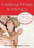 Emotional Fitness for Intimacy: Sweeten and Deepen Your Love in Only 10 Minutes a Day