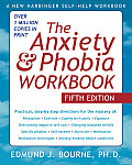 The Anxiety & Phobia Workbook (New Harbinger Self-Help Workbook)