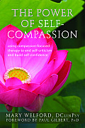Power of Self Compassion Using Compassion Focused Therapy to End Self Criticism & Build Self Confidence