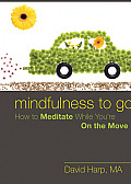 Mindfulness to Go How to Meditate While Youre on the Go