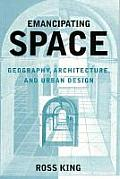 Emancipating Space Geography Architecture & Urban Design
