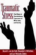 Traumatic Stress : the Effects of Overwhelming Experience on Mind, Body, and Society (96 Edition)
